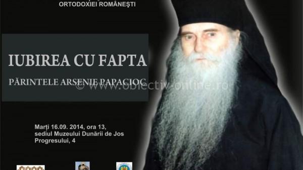 """Muzeul Dunării de Jos/ Expoziția """"Iubirea cu fapta – Părintele Arsenie Papacioc"""" se deschide mâine"""