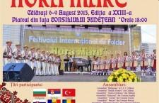 """Festivalul Internaţional de Folclor """"HORA MARE"""", ediţia a XXIII-a, 06 – 09 August 2015"""