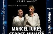 """Feteşti/Marcel Iureş şi George Mihăiţă într-un spectacol de excepţie-""""Pai…despre ce vorbim noi aici, domnule?"""""""