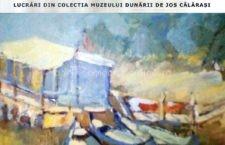 Muzeul Dunării de Jos/29 iunie – Ziua internațională a Dunării, marcată printr-o expoziție de pictură
